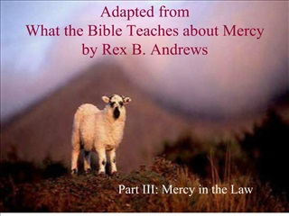 adapted from  what the bible teaches about mercy by rex b. andrews
