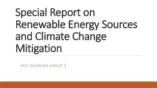 Special Report on Renewable Energy Sources and Climate Change Mitigation