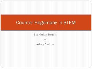 Counter Hegemony in STEM