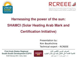 Harnessing the power of the  sun:  SHAMCI (Solar Heating Arab Mark and Certification Initiative)