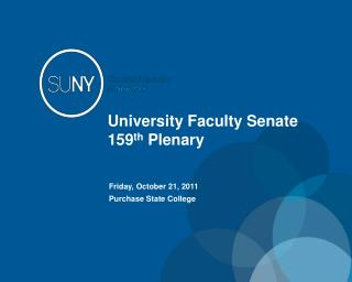 University Faculty Senate  159 th  Plenary