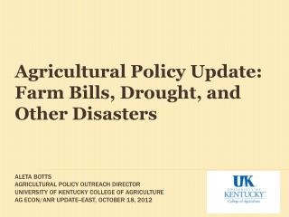 Agricultural Policy Update:  Farm  Bills, Drought, and Other Disasters