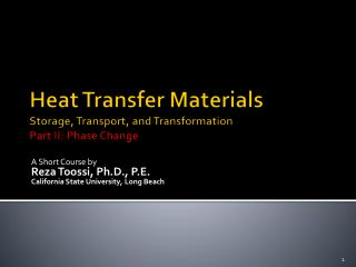 Heat Transfer Materials Storage, Transport, and Transformation Part II: Phase Change