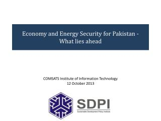 Economy and Energy Security for Pakistan - What lies ahead