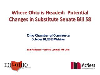 Where  Ohio is Headed:   Potential  Changes in  Substitute Senate Bill 58