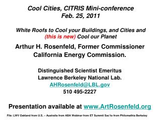 Cool Cities, CITRIS Mini-conference Feb. 25, 2011 White Roofs to Cool your Buildings, and Cities and (this is new)  Coo
