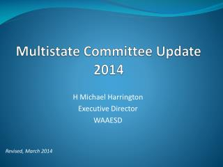 Multistate Committee Update 2014