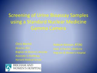 Screening  of Urine Bioassay Samples using a Standard Nuclear Medicine Gamma Camera