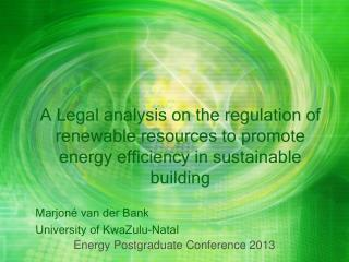 A Legal analysis on the regulation of renewable resources to promote energy efficiency in sustainable building