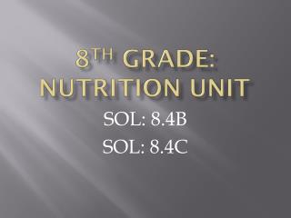 8 TH  GRADE: NUTRITION UNIT