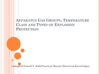 Apparatus Gas Groups,  Temperature  Class  and Types of Explosion Protection