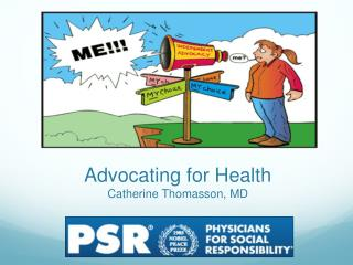 Advocating for Health Catherine Thomasson, MD