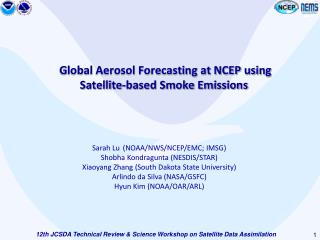 Global Aerosol Forecasting at NCEP using Satellite-based Smoke Emissions