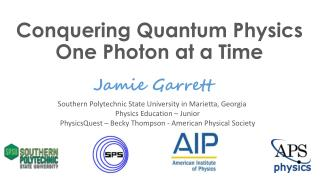 Conquering Quantum Physics One Photon at a Time