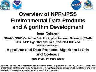 Overview of NPP/JPSS Environmental Data Products and Algorithm Development
