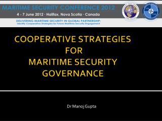 COOPERATIVE STRATEGIES  FOR MARITIME SECURITY GOVERNANCE