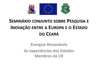 Seminário conjunto sobre Pesquisa e Inovação entre a Europa e o Estado do Ceará
