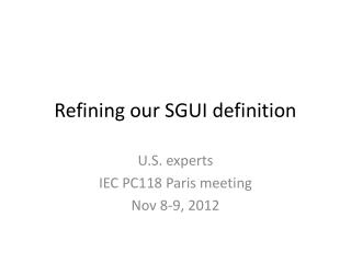 Refining our SGUI definition