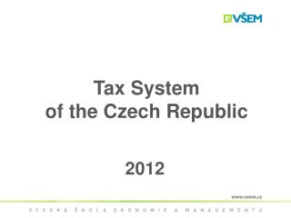 Tax System  of the Czech Republic