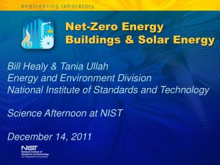 Bill Healy & Tania Ullah Energy and Environment Division National Institute of Standards and Technology Science Afterno