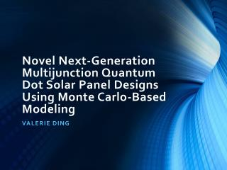 Novel Next-Generation Multijunction Quantum Dot Solar Panel Designs Using Monte Carlo-Based Modeling