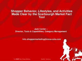 Shopper Behavior, Lifestyles, and Activities Made Clear  by  the  Scarbourgh  Market Fact Tool