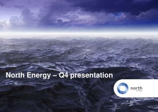 North Energy – Q4 presentation