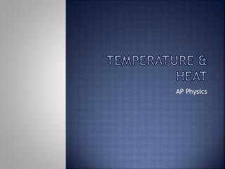 Temperature & Heat