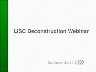 LISC Deconstruction Webinar