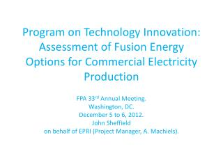 Program on Technology Innovation: Assessment of Fusion Energy Options  for Commercial Electricity Production