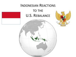 Indonesian Reactions  to the  U.S. Rebalance