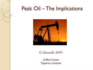 Peak Oil – The Implications