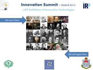 Innovation Summit -  March 2013 + UIP Exhibition of Innovative Technologies