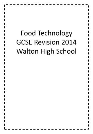 Food Technology GCSE Revision  2014 Walton High School