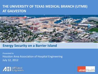 THE UNIVERSITY OF TEXAS MEDICAL BRANCH (UTMB)  AT GALVESTON