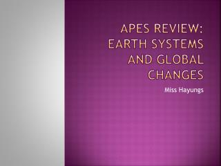 APES Review: Earth Systems and Global Changes