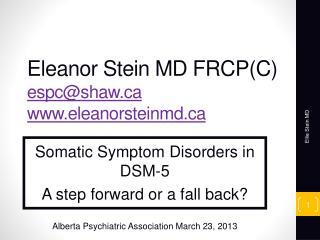 Eleanor Stein MD FRCP(C) espc@shaw.ca www.eleanorsteinmd.ca
