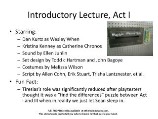 Introductory Lecture, Act I