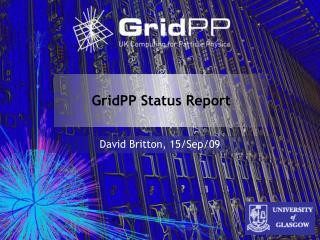 GridPP  Status Report