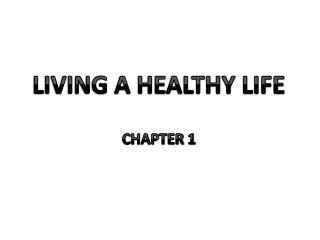 LIVING A HEALTHY LIFE CHAPTER 1