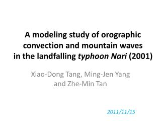 A modeling  study of  orographic  convection  and mountain  waves in the  landfalling typhoon  Nari (2001)