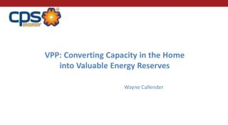 VPP: Converting Capacity in the Home into Valuable Energy Reserves