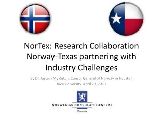 NorTex : Research Collaboration Norway-Texas partnering  with  Industry Challenges