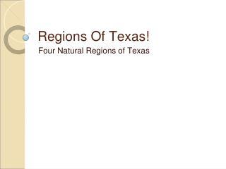 Regions Of Texas!