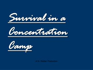 survival in a concentration camp