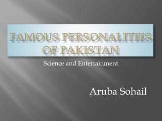 Famous Personalities of Pakistan