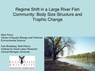 Regime Shift in a Large River Fish Community: Body Size Structure and Trophic Change