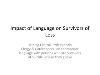 Impact of Language on Survivors of Loss