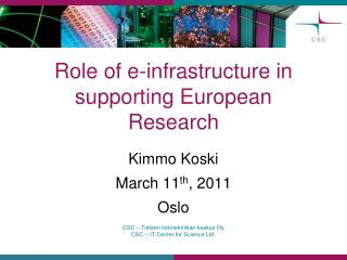 Role of e-infrastructure in supporting European Research