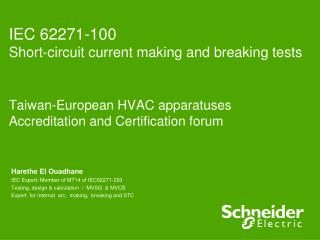 IEC 62271-100 Short-circuit current making and breaking tests Taiwan-European HVAC apparatuses Accreditation and Certif